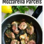 prosciutto mozzarella parcels with an olive tapenade in a pan