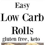Easy low carb rolls are perfect for breakfast or as a burger bun. These gluten free, keto rolls taste soft and pillowy, toast well and are absolutely fail-safe.