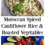 Moroccan spiced cauliflower rice with roasted vegetables