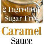 2 ingredient sugar free caramel sauce pin