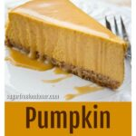 a slice of keto pumpkin cheesecake with caramel sauce