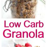 low carb granola in a glass jar and a boe of granola with yoghurt and berries