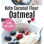 keto coconut flour oatmeal in a bowl with berries and keto oatmeal ingredients in a saucepan