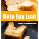 keto egg loaf sliced and two slices of french toast in a pan