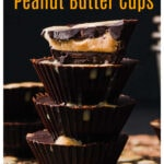 a stack of Reese's copycat keto peanut butter cups