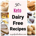 a selection of keto dairy free recipes