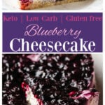 a collage for pinterest of 2 images of a keto blueberry cheesecake