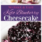 an image collage for pinterest of a blueberry cheesecake and a slic of cheesecake on a plate