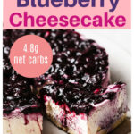 a keto cheesecake with a blueberry topping